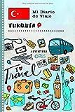 Turquía Mi Diario de Viaje: Libro de Registro de Viajes Guiado Infantil - Cuaderno de Recuerdos de Actividades en Vacaciones para Escribir, Dibujar,...